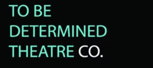 To Be Determined Theater Co.